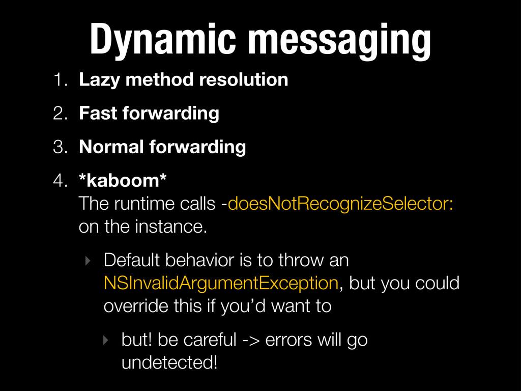 Dynamic messaging 1. Lazy method resolution 2. ...