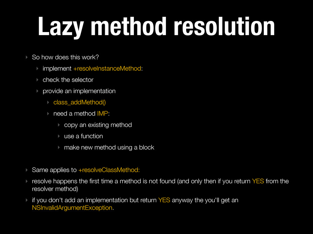Lazy method resolution ‣ So how does this work?...