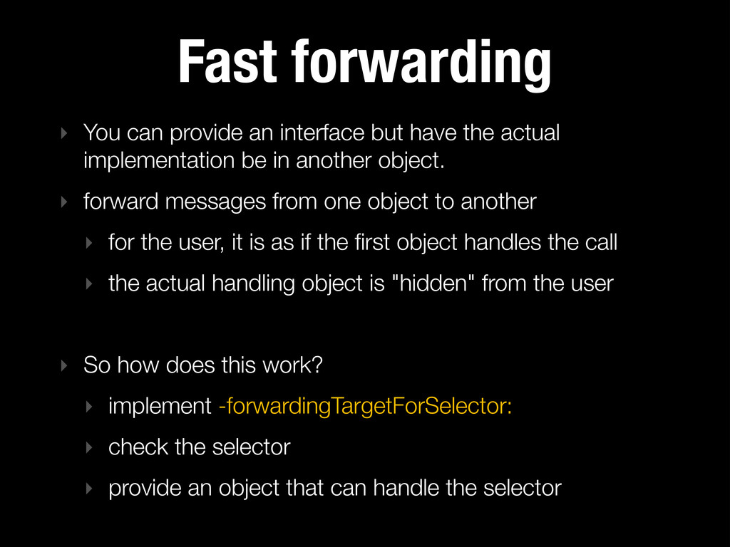 Fast forwarding ‣ You can provide an interface ...
