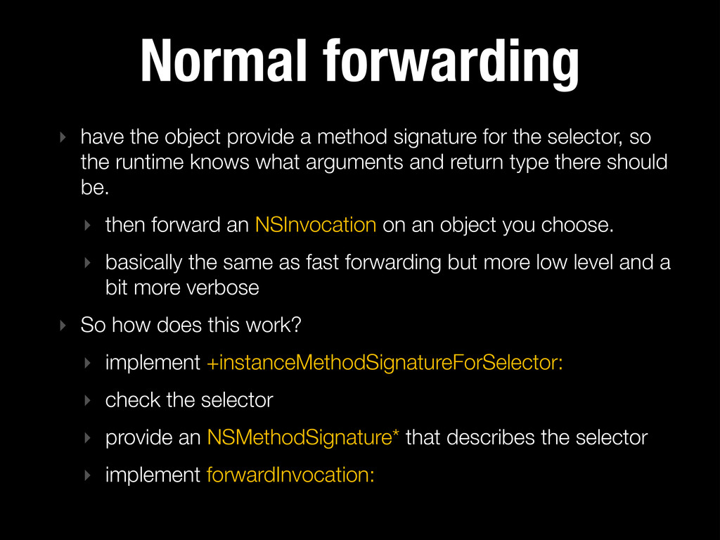 Normal forwarding ‣ have the object provide a m...