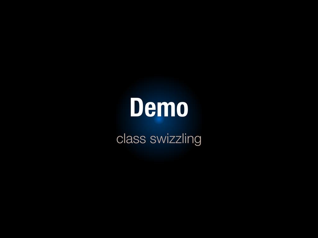 Demo class swizzling