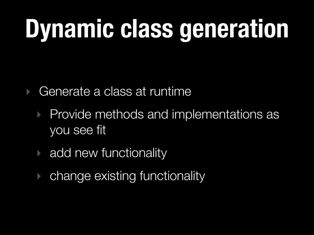 Dynamic class generation ‣ Generate a class at ...