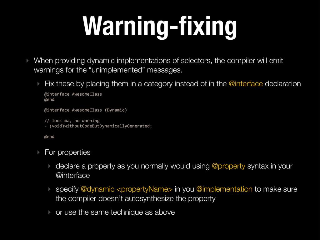 Warning-fixing ‣ When providing dynamic implemen...