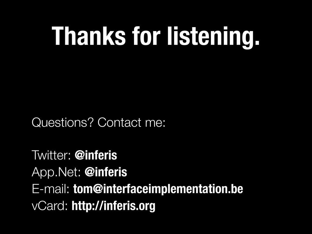 Thanks for listening. Twitter: @inferis App.Net...