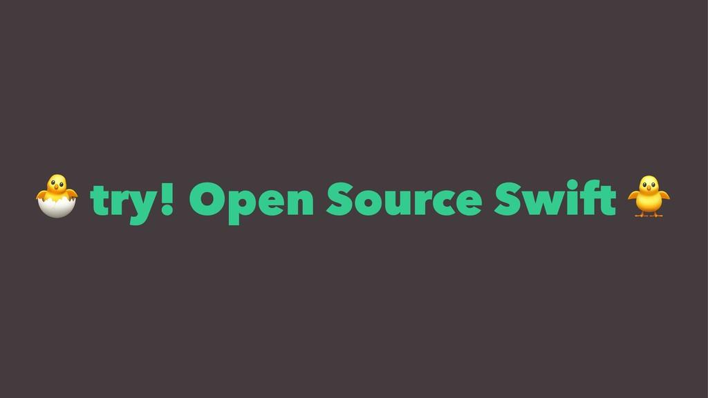 ! try! Open Source Swift