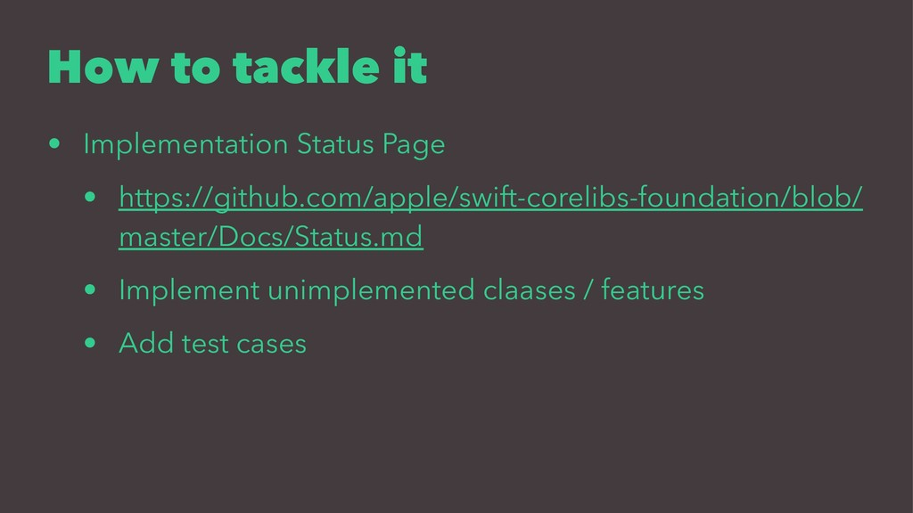 How to tackle it • Implementation Status Page •...