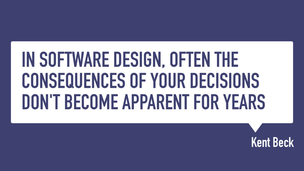 IN SOFTWARE DESIGN, OFTEN THE CONSEQUENCES OF Y...