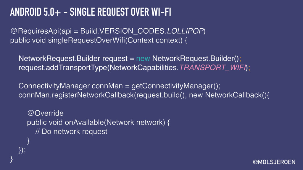 @MOLSJEROEN ANDROID 5.0+ - SINGLE REQUEST OVER ...