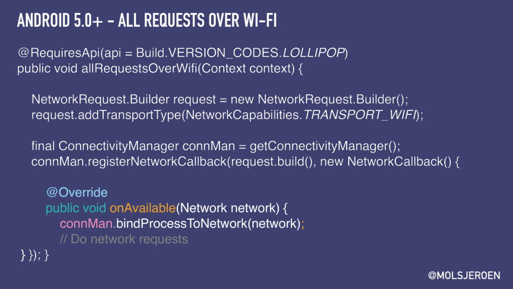 @MOLSJEROEN ANDROID 5.0+ - ALL REQUESTS OVER WI...