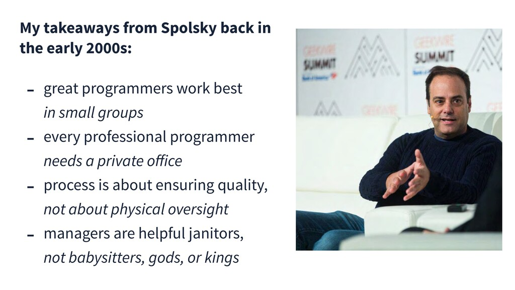 My takeaways from Spolsky back in the early 200...