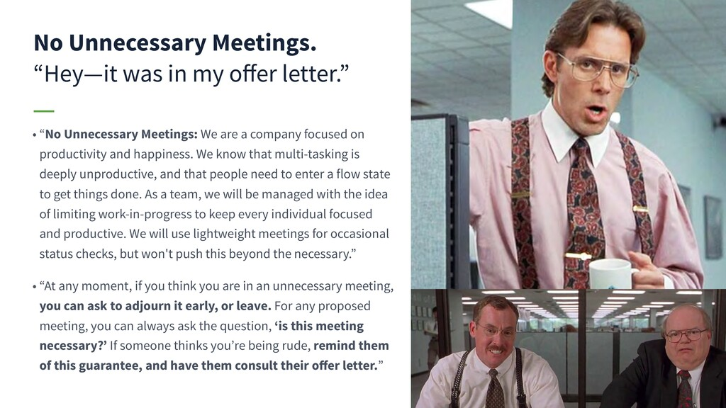 "No Unnecessary Meetings. ""Hey—it was in my offer..."