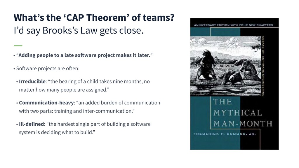 What's the 'CAP Theorem' of teams? I'd say Broo...
