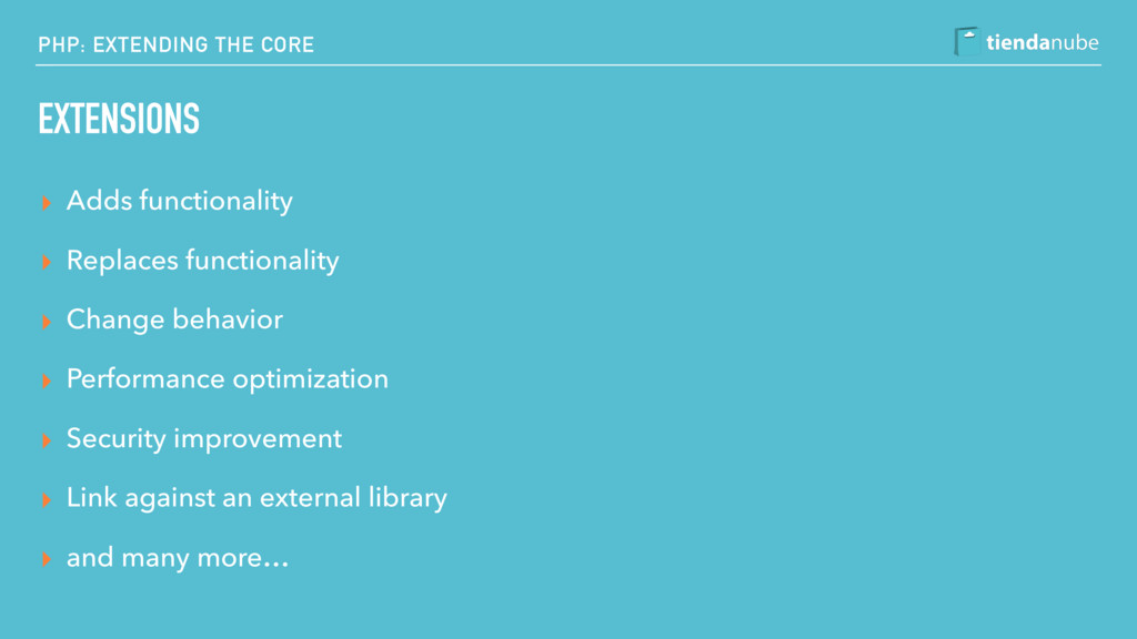 PHP: EXTENDING THE CORE EXTENSIONS ▸ Adds funct...