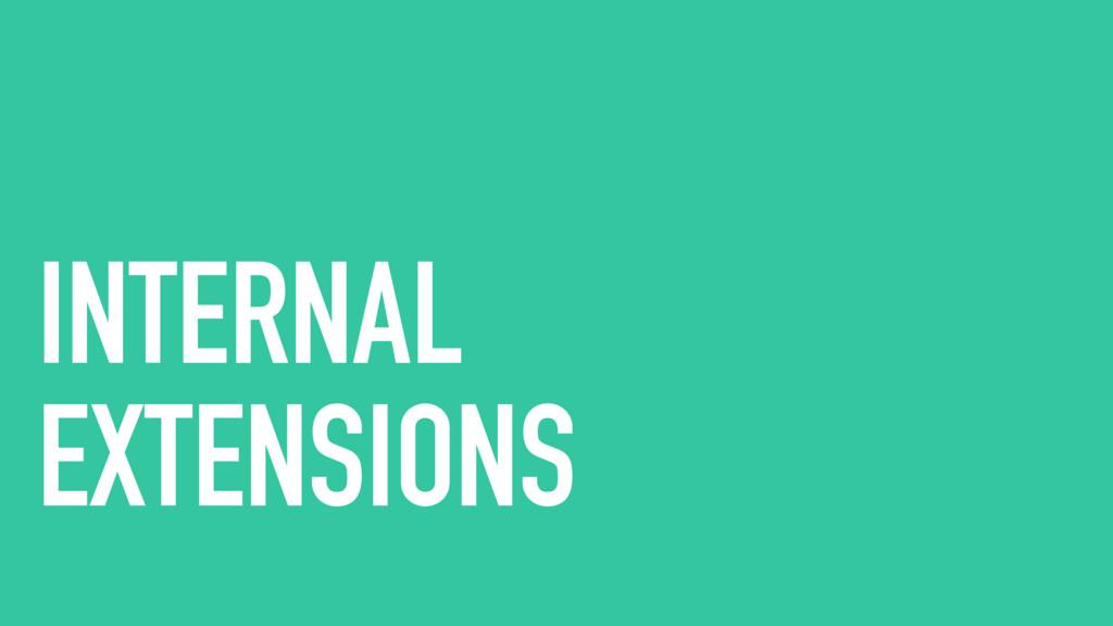 INTERNAL  EXTENSIONS