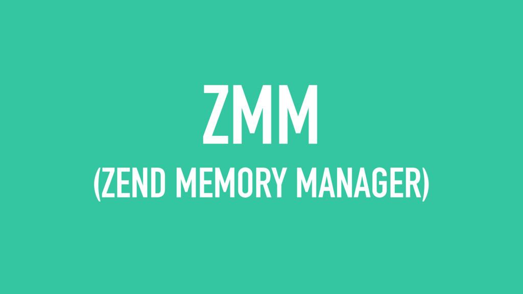 ZMM (ZEND MEMORY MANAGER)