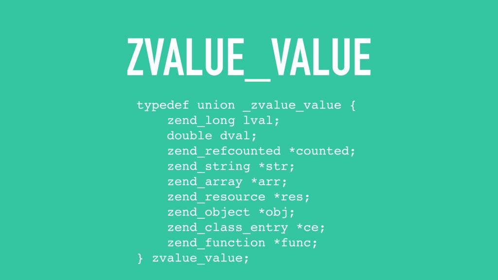 ZVALUE_VALUE typedef union _zvalue_value { zend...