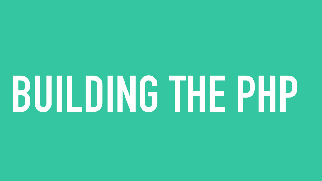 BUILDING THE PHP
