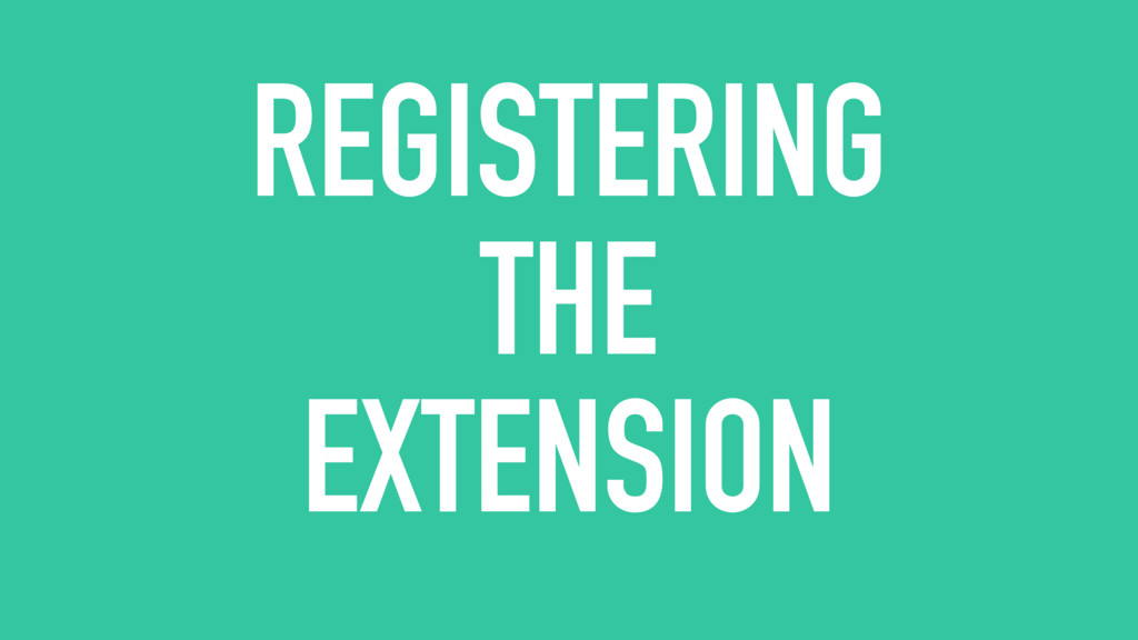 REGISTERING THE EXTENSION