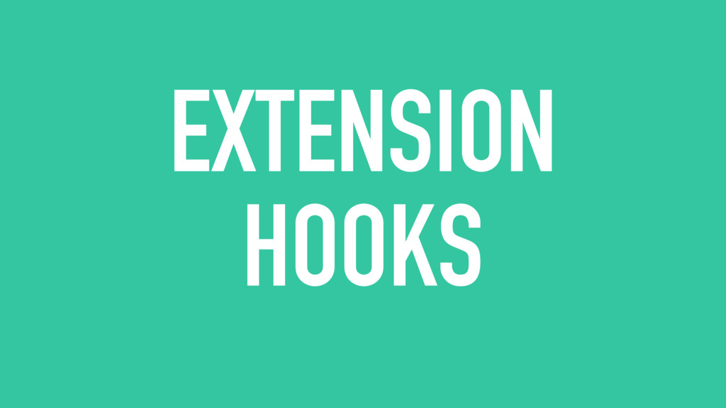 EXTENSION HOOKS