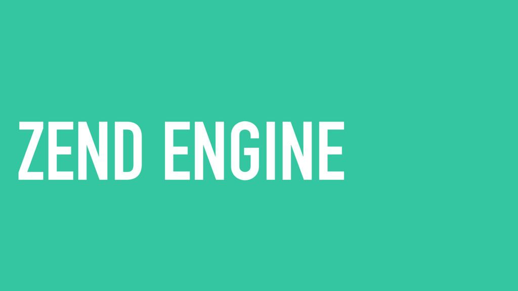 ZEND ENGINE