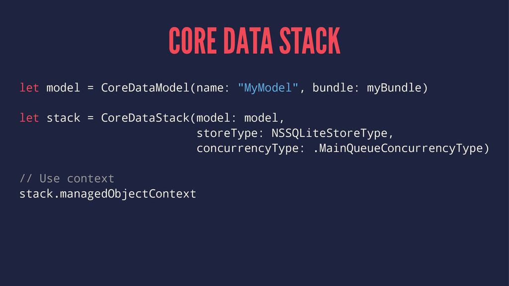CORE DATA STACK let model = CoreDataModel(name:...
