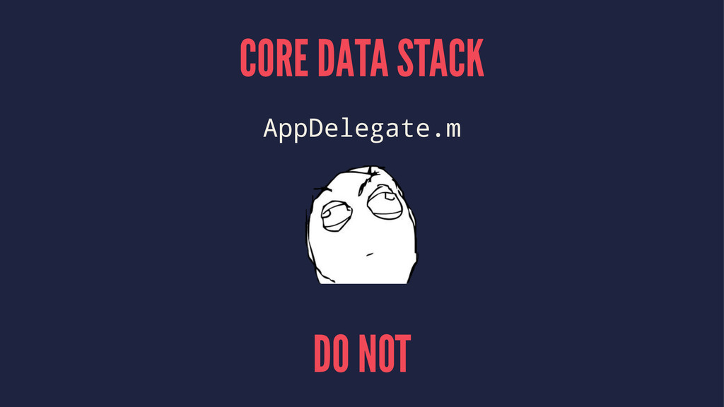 CORE DATA STACK AppDelegate.m DO NOT