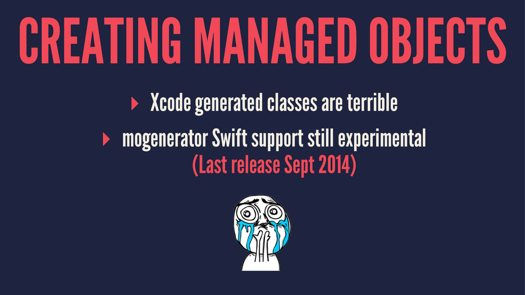 CREATING MANAGED OBJECTS ▸ Xcode generated clas...