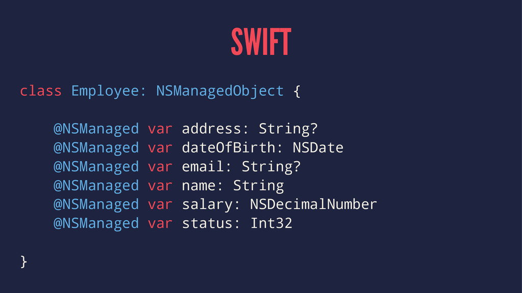 SWIFT class Employee: NSManagedObject { @NSMana...