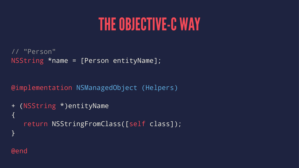 "THE OBJECTIVE-C WAY // ""Person"" NSString *name ..."
