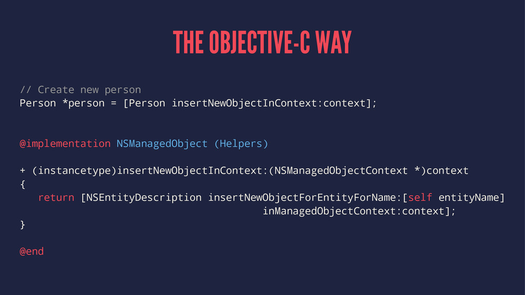 THE OBJECTIVE-C WAY // Create new person Person...