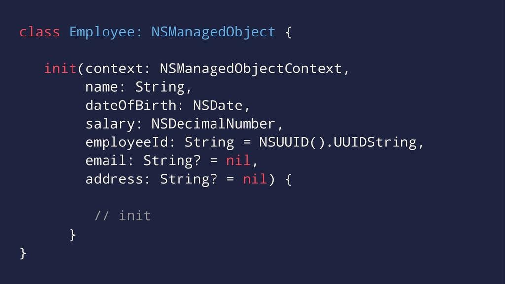 class Employee: NSManagedObject { init(context:...