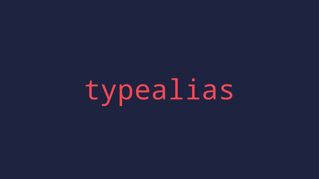 typealias