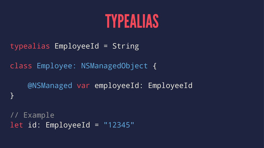 TYPEALIAS typealias EmployeeId = String class E...