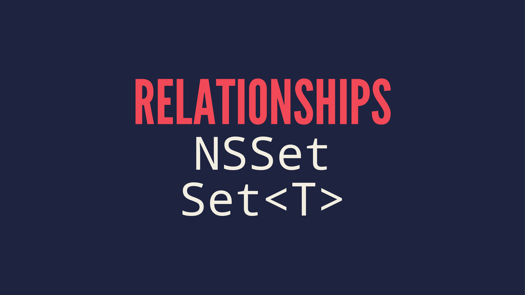 RELATIONSHIPS NSSet Set<T>