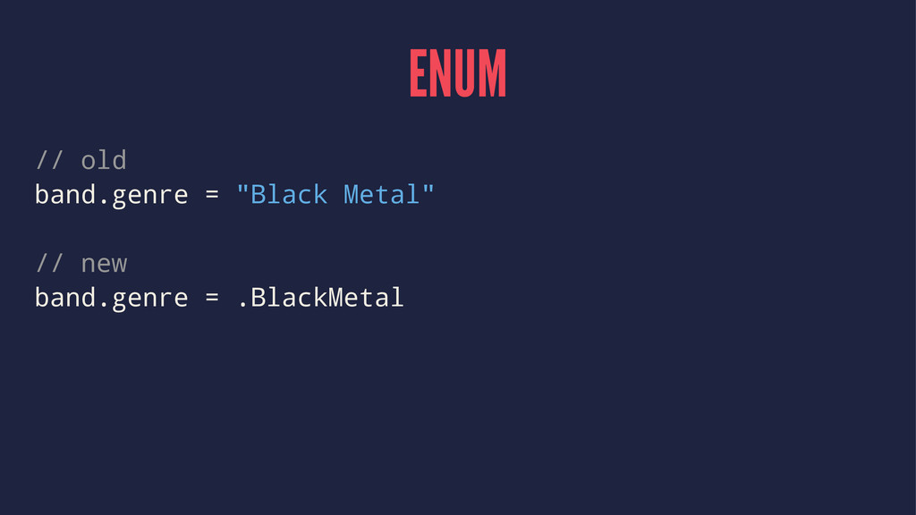 "ENUM // old band.genre = ""Black Metal"" // new b..."