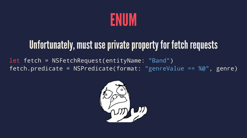 ENUM Unfortunately, must use private property f...