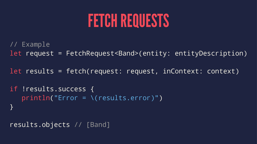 FETCH REQUESTS // Example let request = FetchRe...