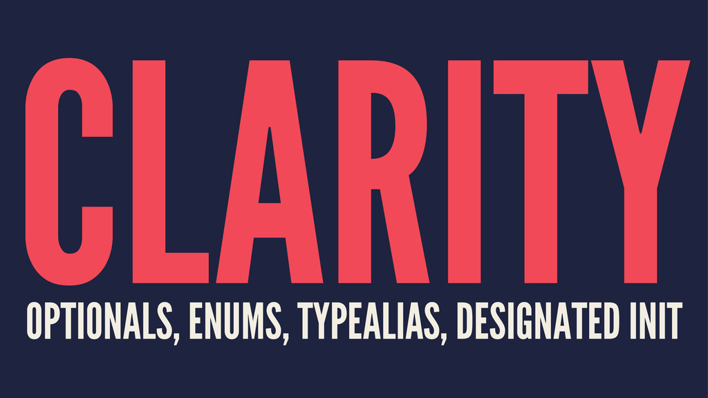 CLARITY OPTIONALS, ENUMS, TYPEALIAS, DESIGNATED...