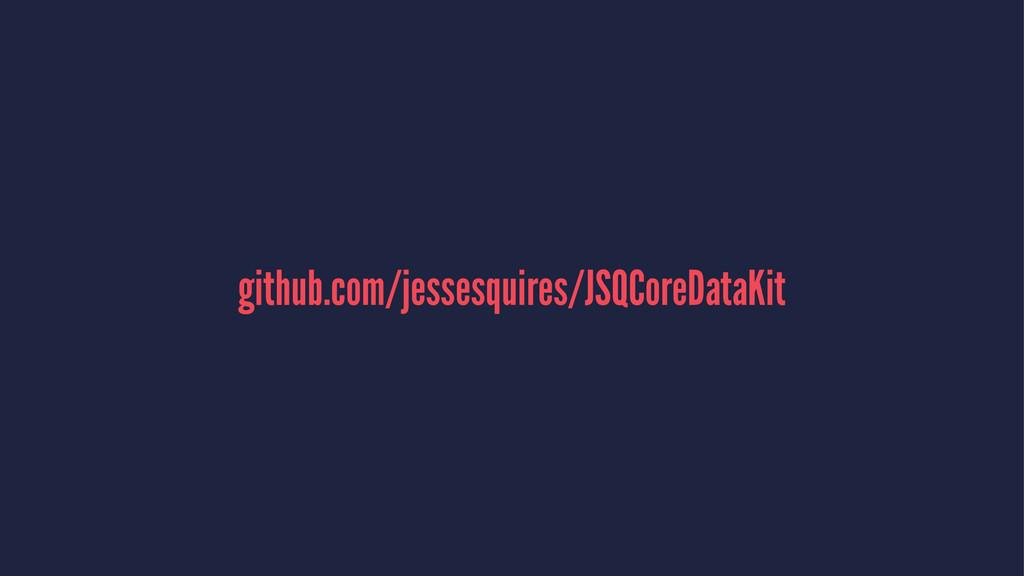 github.com/jessesquires/JSQCoreDataKit