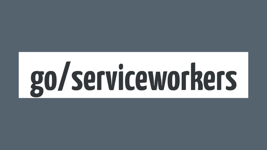 go/serviceworkers