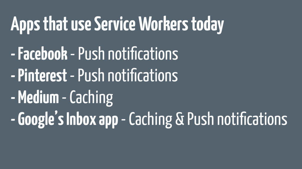Apps that use Service Workers today - Facebook ...