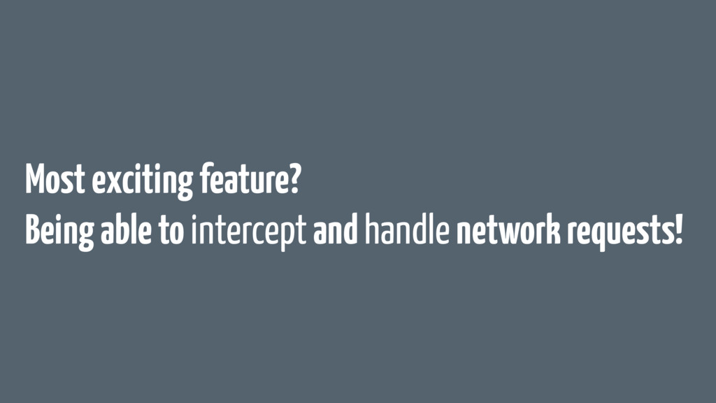Most exciting feature? Being able to intercept ...