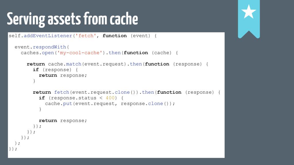 Serving assets from cache self.addEventListener...