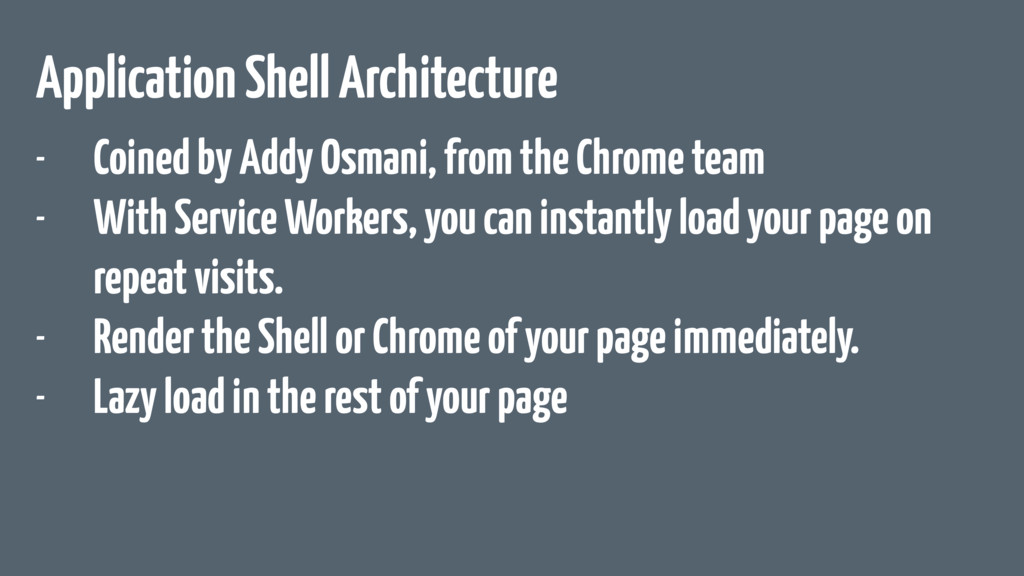 Application Shell Architecture - Coined by Addy...