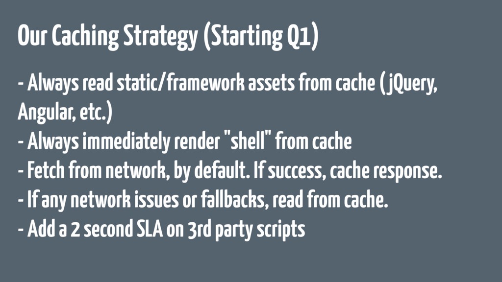 Our Caching Strategy (Starting Q1) - Always rea...