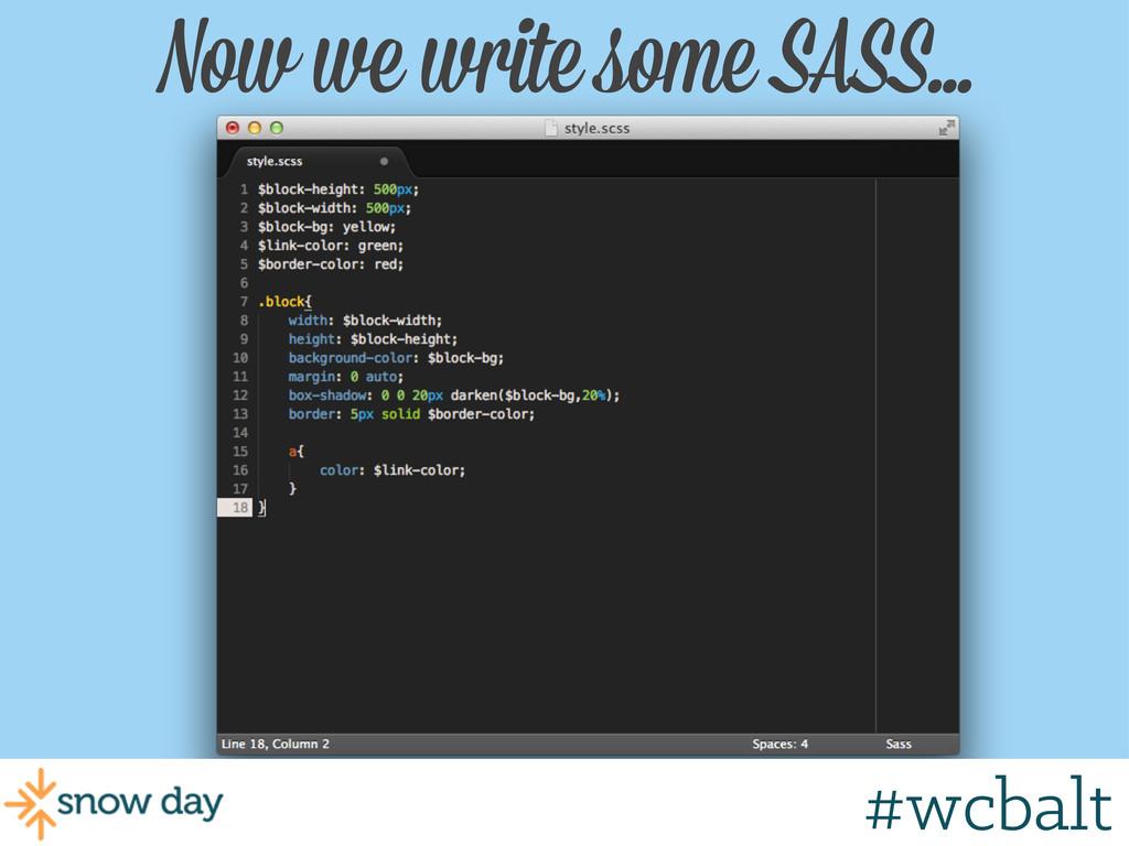 Now we write some SASS... #wcmke #wcbalt