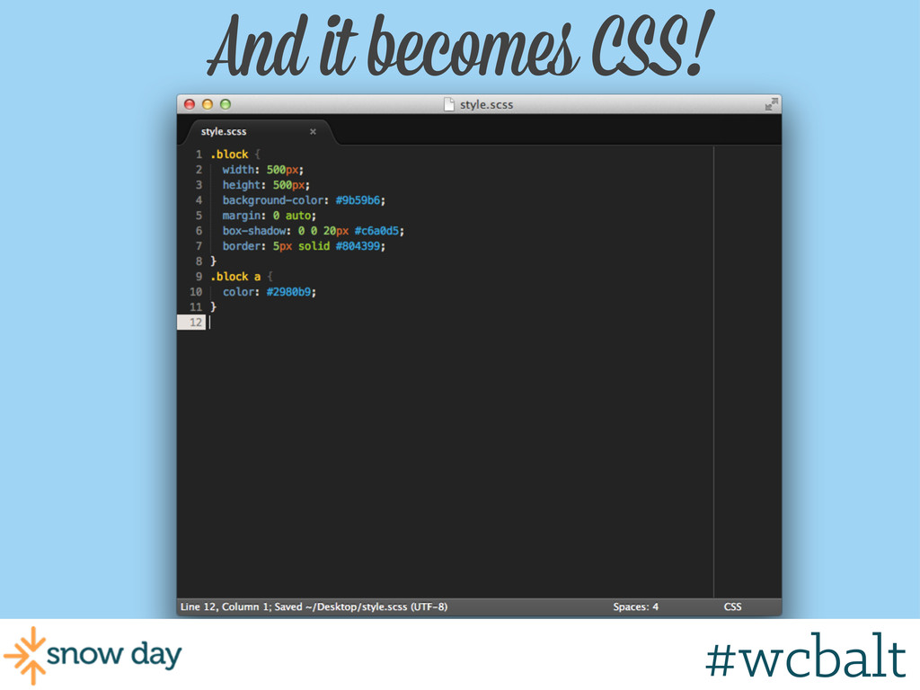 And it becomes CSS! #wcmke #wcbalt