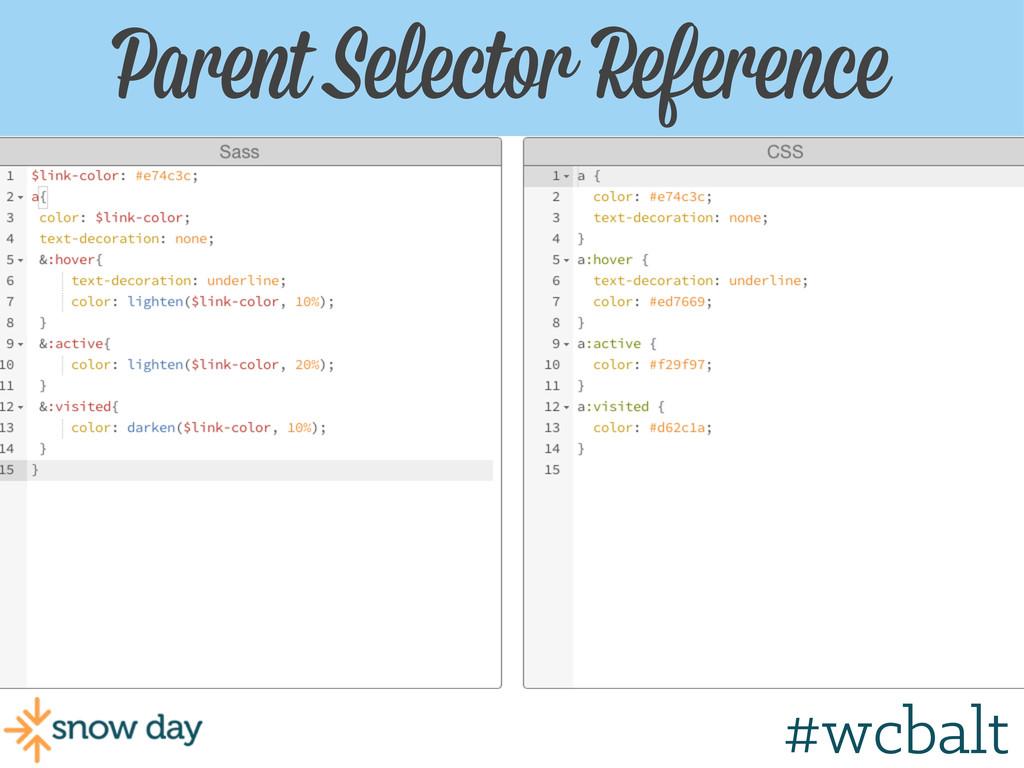 Parent Selector Reference #wcgr #wcbalt