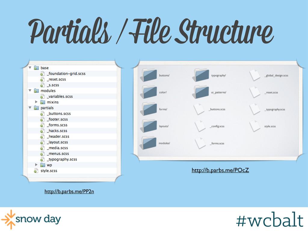 Partials / File Structure http://b.parbs.me/PP2...
