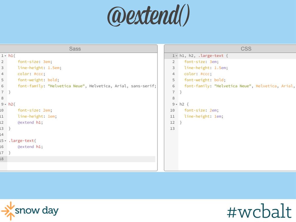 @extend() #wcmke #wcgr #wcbalt